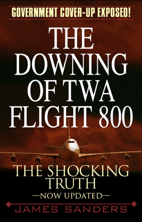 Cover of The Downing of TWA 800 by James Sanders.
